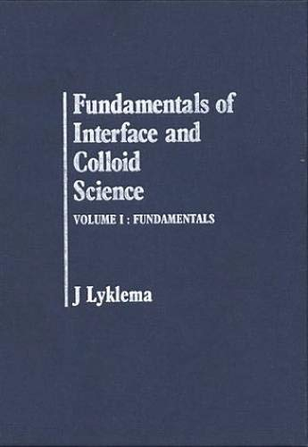 Fundamentals of Interface and Colloid Science: Fundamentals: J. Lyklema