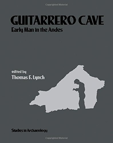 9780124605800: Guitarrero Cave: Early Man in the Andes (Studies in archaeology)