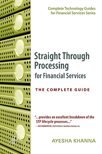 9780124664708: Straight Through Processing for Financial Services: The Complete Guide (Complete Technology Guides for Financial Services)