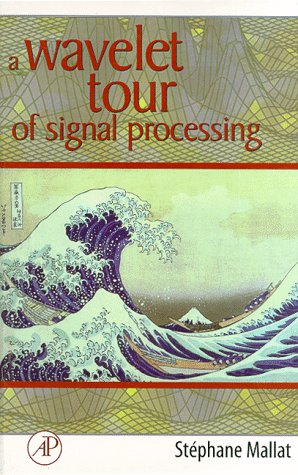 9780124666054: A Wavelet Tour of Signal Processing