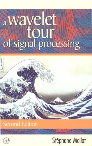 9780124666061: A Wavelet Tour of Signal Processing (Wavelet Analysis & Its Applications)
