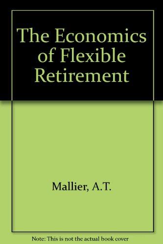 9780124666108: The Economics of Flexible Retirement