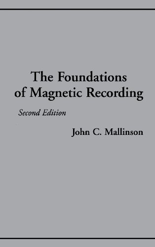 The Foundations of Magnetic Recording, Second Edition: Mallinson, John C.