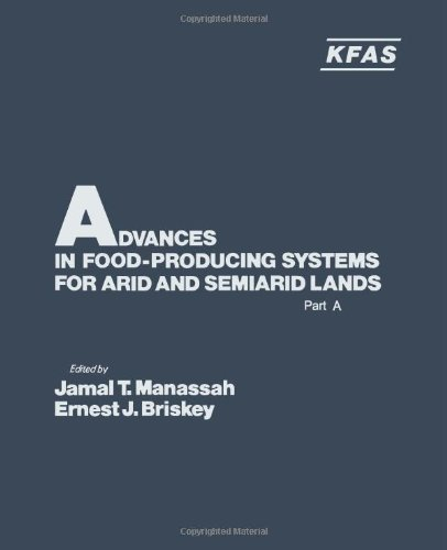 9780124673014: Advances in Food Producing Systems for Arid and Semi-Arid Lands, Part A (International Symposium of the Kuwait Foundation)