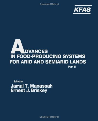 9780124673021: Advances in Food Producing Systems for Arid and Semi-Arid Lands, Part B