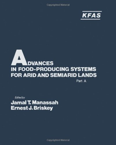 9780124673212: Advances in food producing systems for arid and semiarid lands (International symposium of the Kuwait Foundation)