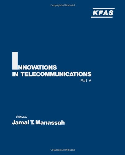 9780124674011: Innovations in Telecommunications: Pt.A (International symposia of the Kuwait Foundation)