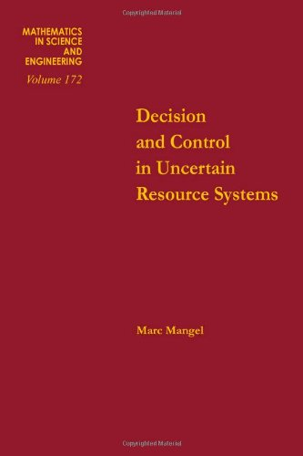 9780124687202: Decision and control in uncertain resource systems, Volume 172 (Mathematics in Science and Engineering)