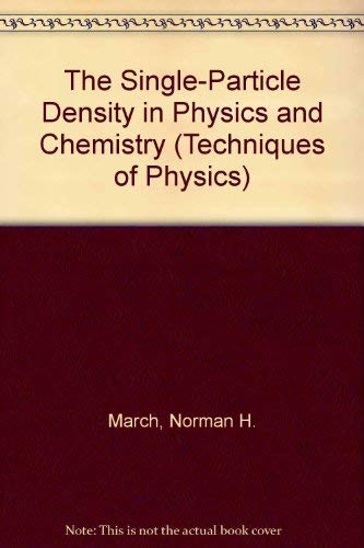 9780124705180: The Single-Particle Density in Physics and Chemistry (Techniques of Physics)