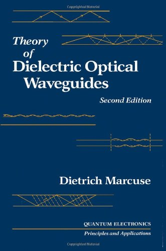 9780124709515: Theory of Dielectric Optical Waveguides (Quantum electronics - principles & applications)