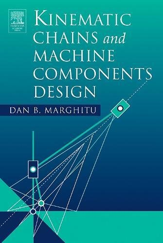 9780124713529: Kinematic Chains and Machine Components Design