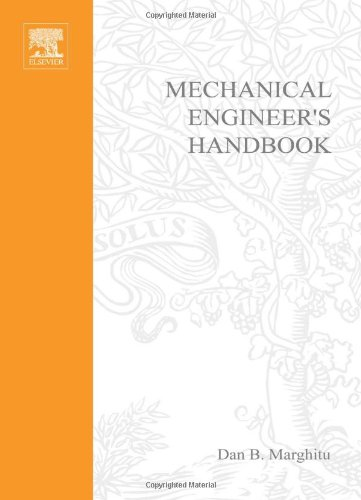 Mechanical Engineer's Handbook (Academic Press Series in: Dan B. Marghitu