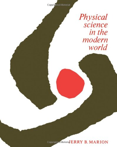9780124722606: Physical Science in the Modern World
