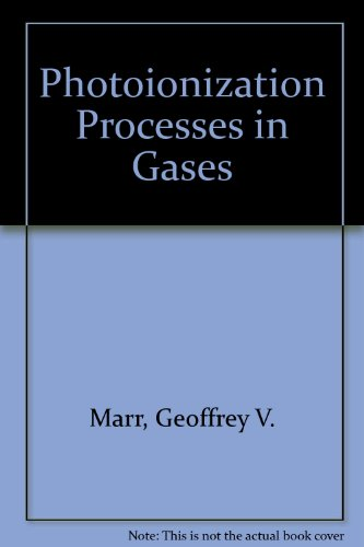 Photoionization Processes in Gases (Pure and Applied Physics, Volume 28): Marr, Geoffrey V.
