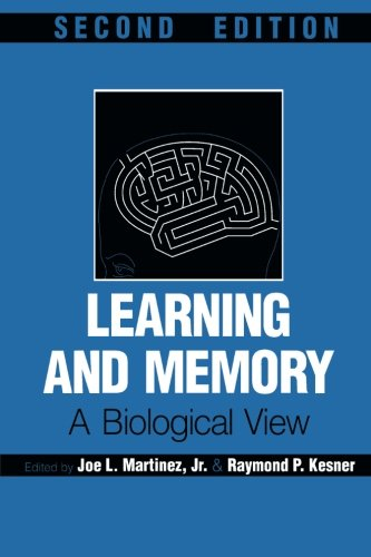 9780124749931: Learning and Memory, Second Edition: A Biological View
