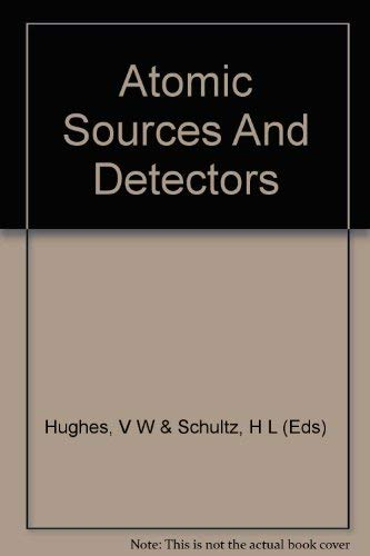 9780124759046: Atomic and Electron Physics, Volume 4A: ATOMIC SOURCES AND DETECTORS (Methods in Experimental Physics)