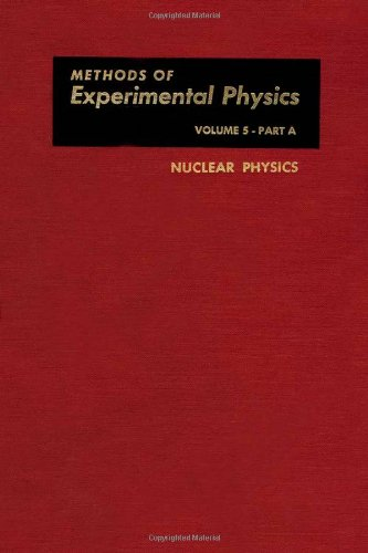 9780124759053: Nuclear Physics. Part A, Volume 5A (Methods in Experimental Physics) (Pt. 1)