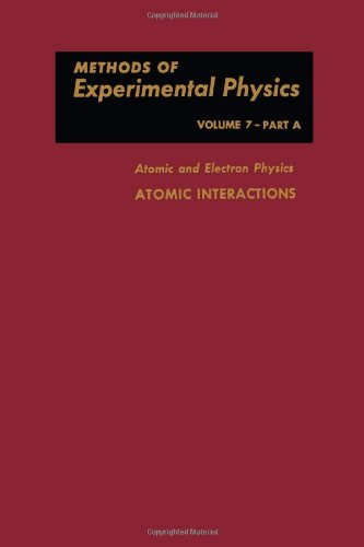 9780124759077: Atomic and Electron Physics, Volume 7A: Atomic Interactions (Methods in Experimental Physics)