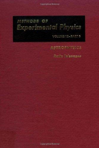 9780124759527: Astrophysics. Part B: Radio Telescopes (Methods of Experimental Physics. Volume 12)