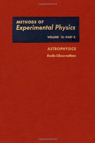9780124759534: Astrophysics: Radio Observations (Methods of Experimental Physics, Vol. 12, Part C)