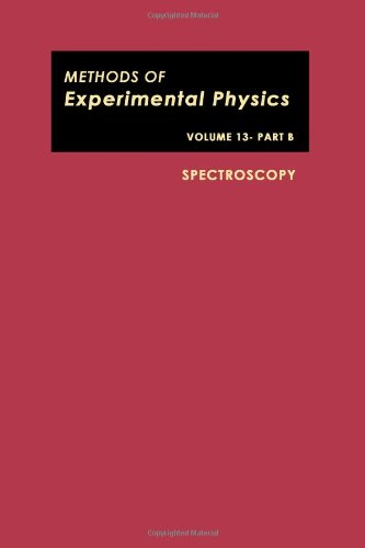 Spectroscopy, Volume 13B (Methods in Experimental Physics): Dudley H. Williams