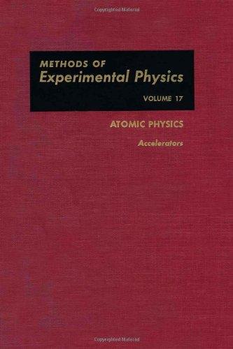 9780124759596: Atomic Physics, Accelerators,(Methods of Experimental Physics  Volume 17 )