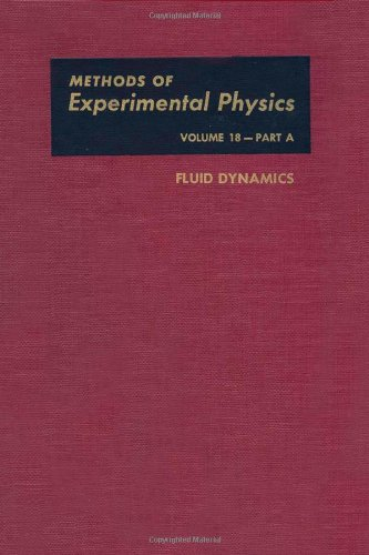 METHODS OF EXPERIMENTAL PHYSICS: Fluid Dynamics, Part A, Volume 18.