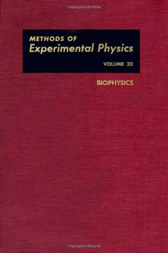 Biophysics, (Methods in Experimental Physics Volume 20)