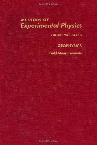 9780124759671: Geophysics, Part B: Field Measurements, (Methods in Experimental Physics, Vol. 24)