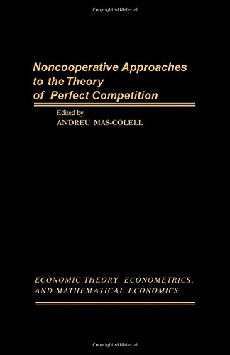 9780124767508: Noncooperative Approaches to the Theory of Perfect Competition (Economic theory, econometrics, and mathematical economics)