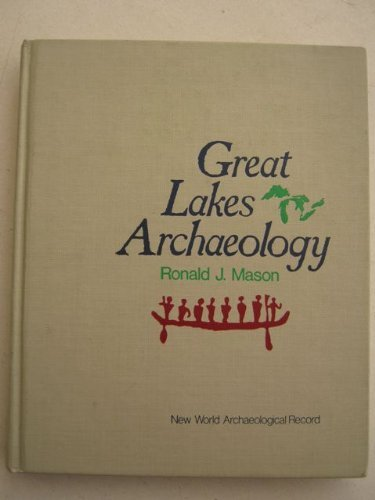 9780124778504: Great Lakes Archaeology (New World archaeological record)