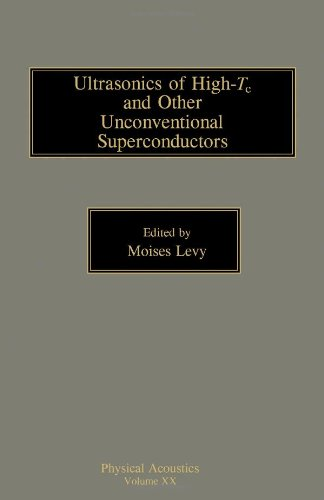 Physical Acoustics, Vol. 20: Ultrasonics of High-Tc: Levy, Moises [Editor]