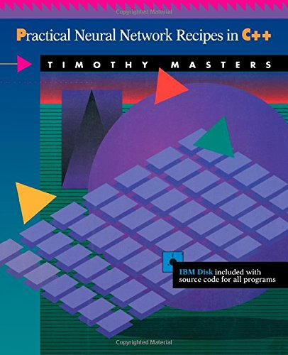 9780124790407: Practical Neural Network Recipies in C++