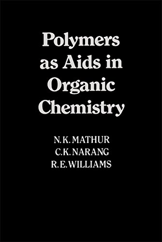 Polymer as Aids in Organic Chemistry: Mathur, N K,