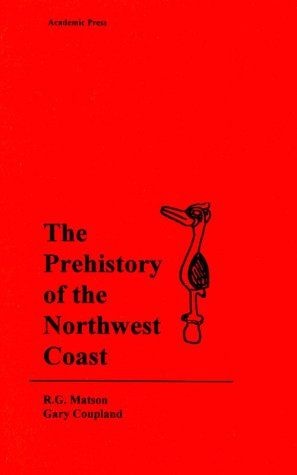 9780124802605: The Prehistory of the Northwest Coast