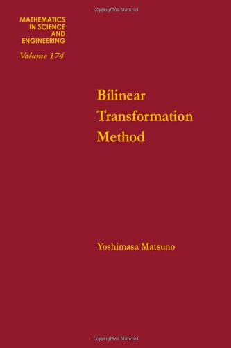 9780124804807: Bilinear transformation method, Volume 174 (Mathematics in Science and Engineering)