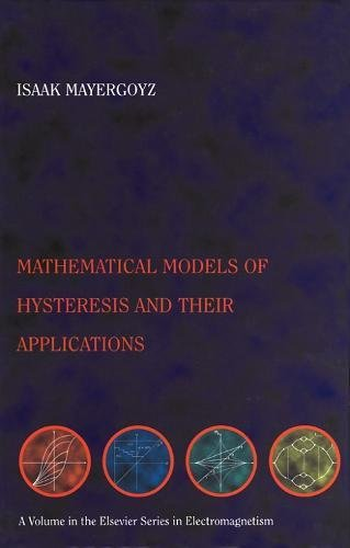 9780124808737: Mathematical Models of Hysteresis and their Applications: Second Edition (Electromagnetism)