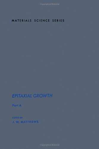 Epitaxial Growth, Part A (Materials Science and Technology)