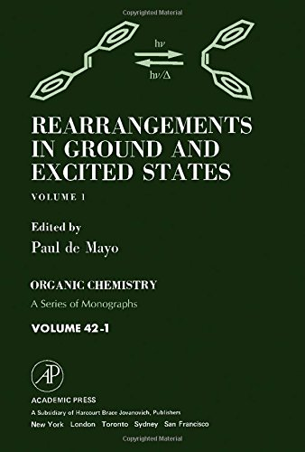 9780124813014: Rearrangements in Ground and Excited States, Vol. 1 (Organic Chemistry, a Series of Monographs)