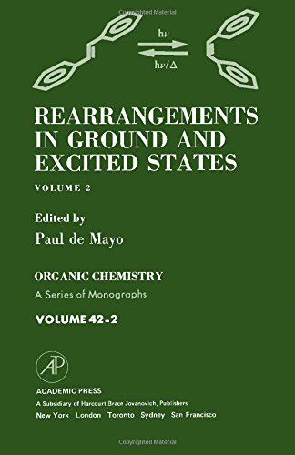 9780124813021: Rearrangements in Ground and Excited States 2 (Organic Chemistry, a Series of Monographs)