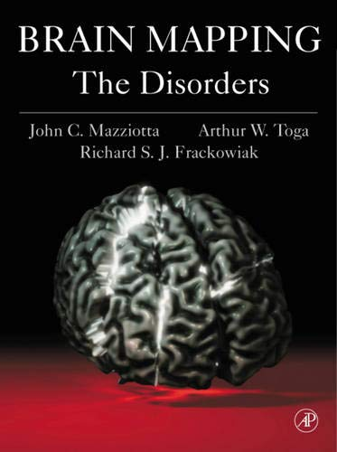 9780124814608: Brain Mapping: The Disorders