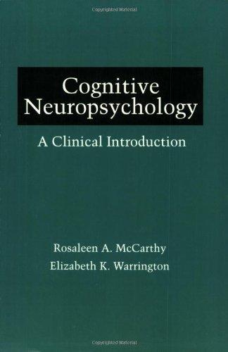 Cognitive Neuropsychology: A Clinical Introduction: McCarthy, Rosaleen A.; Warrington, Elizabeth K.