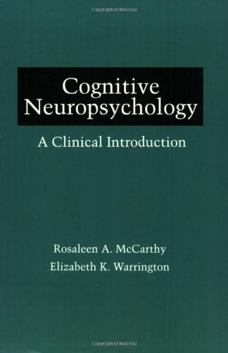 9780124818460: Cognitive Neuropsychology: A Clinical Introduction