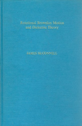 9780124818507: Rotational Brownian Motion and Dielectric Theory