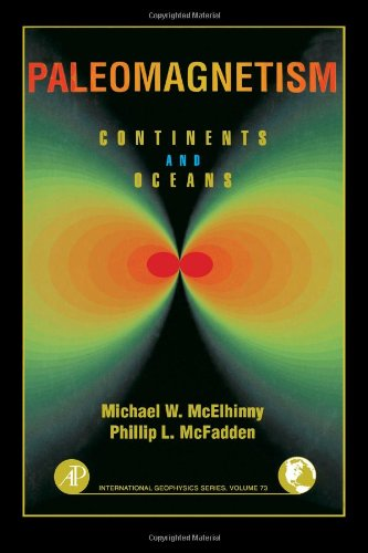 9780124833555: Paleomagnetism, Volume 73, Second Edition: Continents and Oceans (International Geophysics)