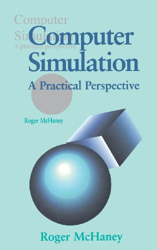 9780124841406: Computer Simulation: A Practical Perspective
