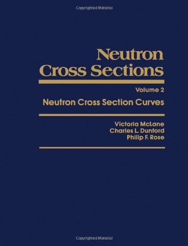 9780124842205: Neutron Cross Section Curves (Neutron Cross Sections Series, Volume 2) (v. 2)
