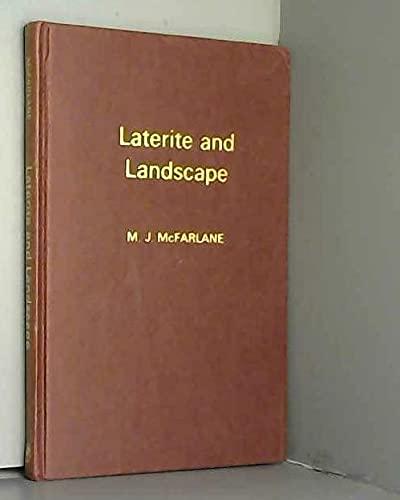 Laterite and Landscape: McFarlane, M.J.