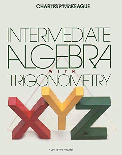 Intermediate Algebra With Trigonometry: McKeague, Charles P.