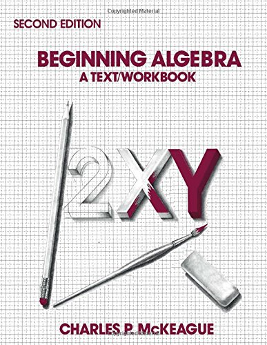 Beginning algebra: A text/workbook: McKeague, Charles P
